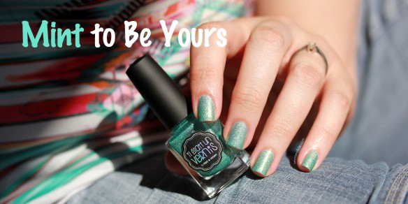 Mint to Be Yours (Il était un vernis)
